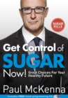 Get Control of Sugar Now! : Great Choices For Your Healthy Future - Book