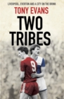 Two Tribes : Liverpool, Everton and a City on the Brink - Book