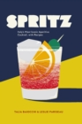 Spritz : Italy's Most Iconic Aperitivo Cocktail - Book