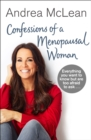 Confessions of a Menopausal Woman : Everything you want to know but are too afraid to ask... - Book