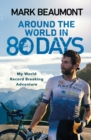 Around the World in 80 Days : My World Record Breaking Adventure - Book