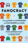 Fanocracy : Turning Fans into Customers and Customers into Fans - Book