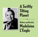 A Swiftly Tilting Planet Archival Edition : Read by the Author - eAudiobook