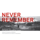 Never Remember : Searching for Stalin's Gulags in Putin's Russia - eAudiobook