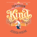 Tomorrow I'll Be Kind - eAudiobook