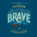 Tomorrow I'll Be Brave - eAudiobook