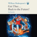 William Shakespeare's Get Thee Back to the Future! - eAudiobook
