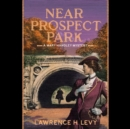 Near Prospect Park : A Mary Handley Mystery - eAudiobook