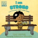 I am Strong : A Little Book About Rosa Parks - Book