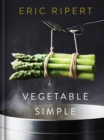 Vegetable Simple: A Cookbook