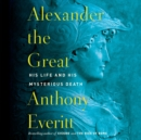 Alexander the Great : His Life and His Mysterious Death - eAudiobook
