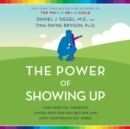 The Power of Showing Up : How Parental Presence Shapes Who Our Kids Become and How Their Brains Get Wired - eAudiobook