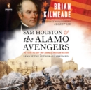 Sam Houston and the Alamo Avengers : The Texas Victory That Changed American History - eAudiobook