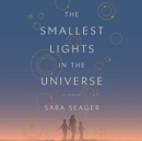 The Smallest Lights in the Universe : A Memoir - eAudiobook