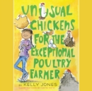 Unusual Chickens for the Exceptional Poultry Farmer - eAudiobook