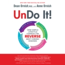 Undo It! : How Simple Lifestyle Changes Can Reverse Most Chronic Diseases - eAudiobook