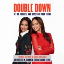 Double Down : Bet on Yourself and Succeed on Your Terms - eAudiobook