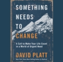 Something Needs to Change : A Call to Make Your Life Count in a World of Urgent Need - eAudiobook