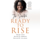Ready to Rise : Own Your Voice, Gather Your Community, Step into Your Influence - eAudiobook