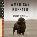 American Buffalo : In Search of a Lost Icon - eAudiobook