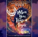 When You Trap a Tiger - eAudiobook