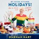 My Drunk Kitchen Holidays! : How to Savor and Celebrate the Year - eAudiobook