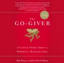 The Go-Giver : A Little Story About a Powerful Business Idea - eAudiobook