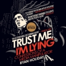 Trust Me, I'm Lying : Confessions of a Media Manipulator - eAudiobook