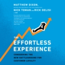 The Effortless Experience : Conquering the New Battleground for Customer Loyalty - eAudiobook