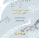 Coming Home to Yourself : A Meditator's Guide to Blissful Living - eAudiobook