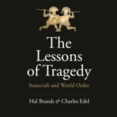 The Lessons of Tragedy : Statecraft and World Order - eAudiobook