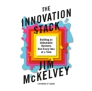 The Innovation Stack : Building an Unbeatable Business One Crazy Idea at a Time - eAudiobook