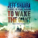 To Wake the Giant : A Novel of Pearl Harbor - eAudiobook
