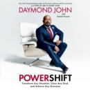 Powershift : Transform Any Situation, Close Any Deal, and Achieve Any Outcome - eAudiobook