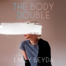 The Body Double : A Novel - eAudiobook