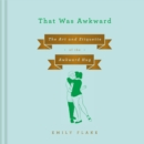That Was Awkward : The Art and Etiquette of the Awkward Hug - eAudiobook