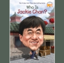 Who Is Jackie Chan? - eAudiobook
