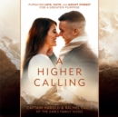 A Higher Calling : Pursuing Love, Faith, and Mount Everest for a Greater Purpose - eAudiobook