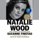 Natalie Wood : The Complete Biography - eAudiobook