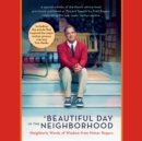A Beautiful Day in the Neighborhood (Movie Tie-In) : Neighborly Words of Wisdom from Mister Rogers - eAudiobook