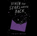 When the Stars Wrote Back : Poems - eAudiobook