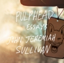Pulphead : Essays - eAudiobook