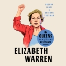 Queens of the Resistance: Elizabeth Warren - eAudiobook