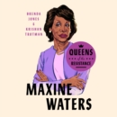 Queens of the Resistance: Maxine Waters - eAudiobook