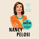 Queens of the Resistance: Nancy Pelosi - eAudiobook