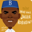 Who Was Jackie Robinson? : A Who Was? Board Book - Book