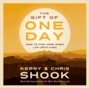 The Gift of One Day : How to Find Hope When Life Gets Hard - eAudiobook