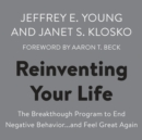 Reinventing Your Life : The Breakthough Program to End Negative Behavior...and Feel Great Again - eAudiobook