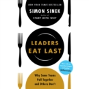 Leaders Eat Last : Why Some Teams Pull Together and Others Don't - eAudiobook