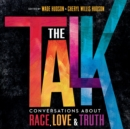 The Talk : Conversations about Race, Love & Truth - eAudiobook